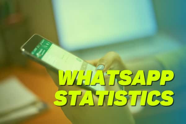 WhatsApp Statistics to Really Drive the Message Home in 2021