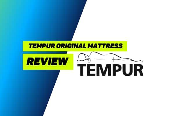 Original Tempur Mattress Review