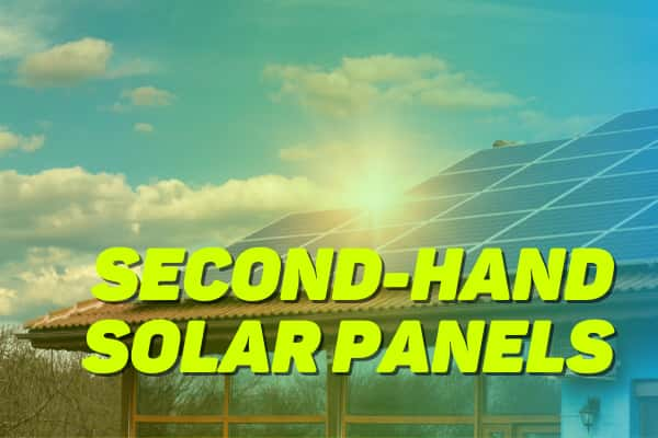 Are Second-Hand Solar Panels a Good Investment?